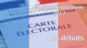 Législatives 2017 - Les débats